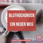 Bluthochdruck – ein neuer Weg