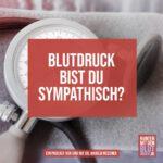 Blutdruck – bist du sympathisch