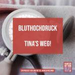 Bluthochdruck Tina's Weg