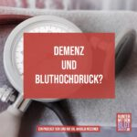 Demenz und Bluthochdruck