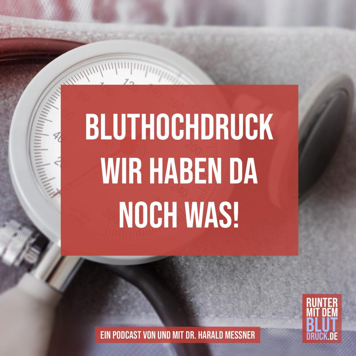 Bluthochdruck – wir haben da noch was!