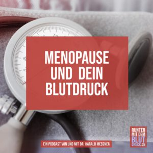 Menopause und dein Blutdruck