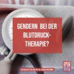 Gendern bei der Blutdrucktherapie?